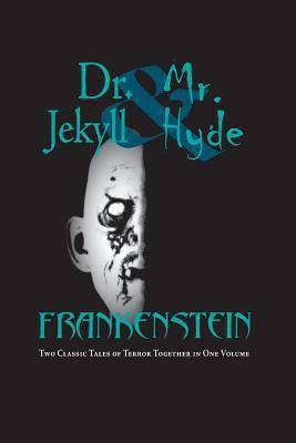 Dr. Jekyll & Mr. Hyde & Frankenstein